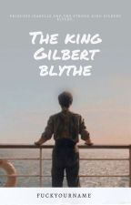 The King Gilbert Blythe by Fuckyourname
