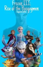 Frozen III: Rise of the Boogeyman ✅ by Kayastarcrafter