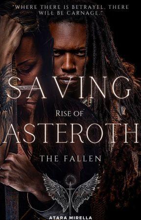 Saving Asteroth (Rise of the Fallen: Volume 1)✔ by AtaraMirella36945