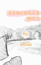 R E M I N D E R by Ismah022