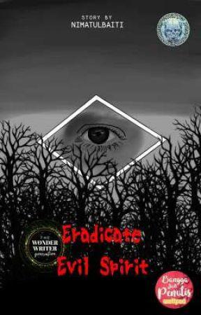 Eradicate Evil Spirits #ProjectHMT by nimatulbaiti