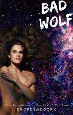 Bad Wolf - The Eve of War Saga by DropD3adDork