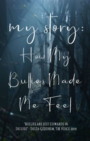 My Story: How My Bullies Made Me Feel #StandUpToTheBullies by NevaehBelle