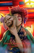 Ethereal (Kimetsu No Yaiba FF) by cyclops005