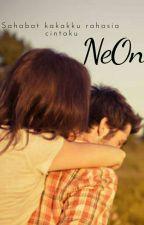 NeOn - Sahabat Kakakku Rahasia Cintaku by lesliefel