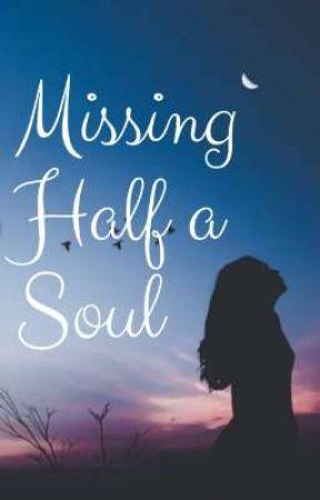 Missing Half a Soul by SapphyM