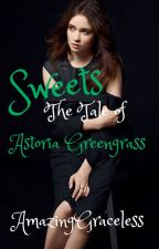 Sweets: The Tale of Astoria Greengrass by AmazingGraceFanfic