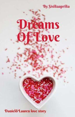 Dreams of love(Daniel&Lauren Lovestory) by Sisiliaaprilia