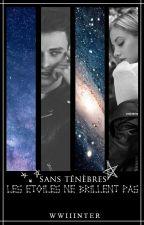 sans ténèbres, les étoiles ne brillent pas (français) par Wwiiinter