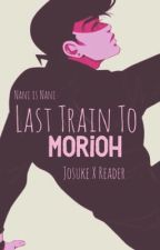 Last train to Morioh (josuke x reader) by Nani_is_Nani