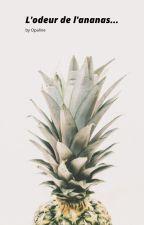 L'odeur de l'ananas... by OpruSmard
