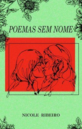 Poemas sem nome by nicolesribeiro