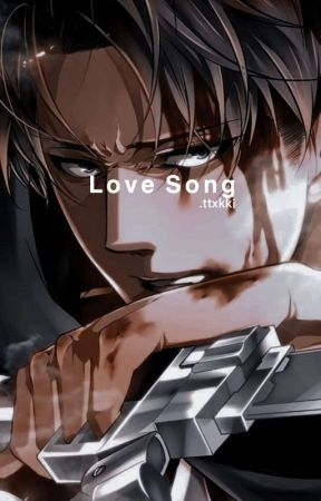 Love song [Levi X M. Reader] by _ttxkki
