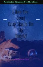 I hope you count every star in the sky tonight  by MadewithlovebySRJ
