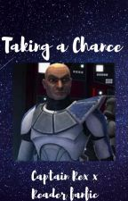 Taking a Chance :Captain Rex x Reader/or your OC fanfic by Glitterqueen46646