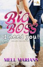 Big Boss I Need You by LoveNovelPublishing