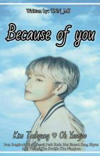 [ONGOING] Because of You |KTH| by tnn_mj