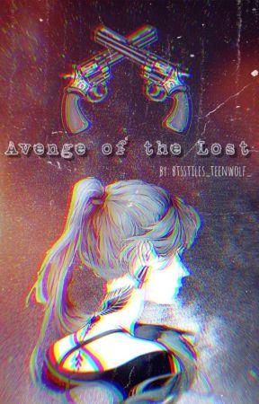 The Avenge of the Lost__ Multi-Fandom Fanfiction by BAKA_hEyHeYheYyy
