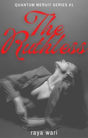 The Ruthless (Quantum Meruit Series #1) by rayawari