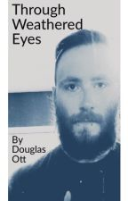 Through Weathered Eyes by DOUGOTTSON