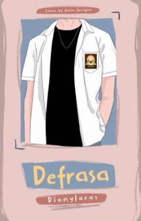 DEFRASA  [SELESAI] by dianylaras