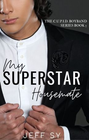 My Superstar Housemate (Superbly Completed) by sincerelyjeffsy