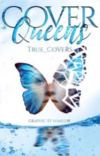 ~Cover Queens~ { Cover Contests} by True_CoVeRs
