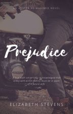 Prejudice: an austen reimagined novel | 2 by writeriz