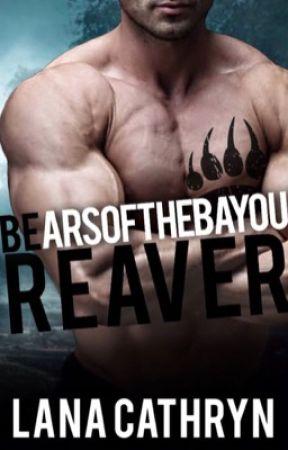 Bereaver (Bears of the Bayou 1) (18+) by LanaCathryn