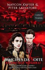 Príncipes Da Noite: Legado das Sombras (CONCLUÍDA), de DARKN3SSANGEL