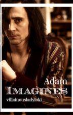 Imagines : ADAM by villainousladyloki