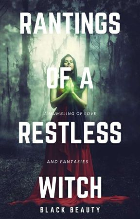 Rantings of A Restless Witch by cool_reader_