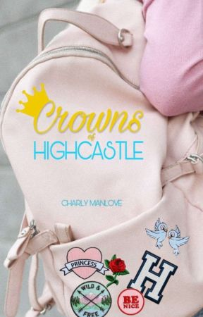 Crowns of Highcastle by CharlyManlove