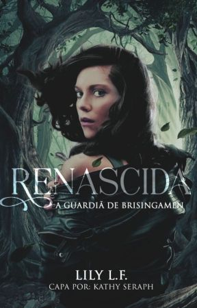 Renascida -  A Guardiã de Brisingamen (Livro II) by autoraesmiller
