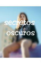 Secretos oscuros de una lesbiana adolescente by LexiVargas1994
