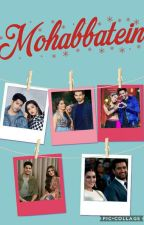 Mohabbatein (Under Editing) by Deewana_Dil