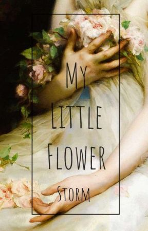 My Little Flower by X-Storm