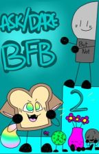 BFB Ask or Dare 2! (Completed) by kanhankitkat