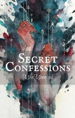 Secret Confessions {One Shots} by MissMoon-ssi