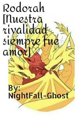 Rodorah [nuestra rivalidad siempre fue amor] by Acechante-Ghost