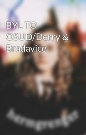 BYL TO OSUD/Derry & Bradavice by hermgrenger