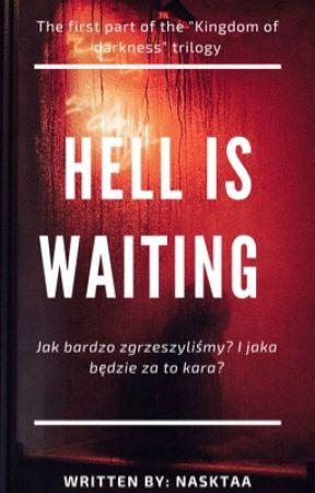Hell Is Waiting  by Nasktaa_