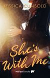 She's With Me (Wattpad Books Edition) cover