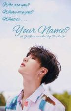 Your name ? ✓     [ >YiZhan Oneshot< ] by TrushaJi