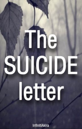 The suicide letter by InfinitiAkira