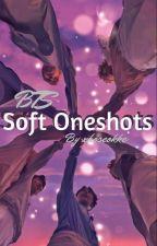 💞BTS soft oneshots💞 by xhoseokke