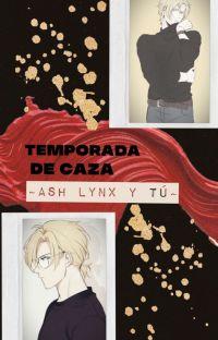 Temporada de caza~Ash Lynx y tú~ cover