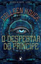 O Despertar do Príncipe by Talia_Marques