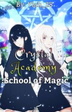 Crystal Academy : School Of Magic| COMPLETED by Yiah_28