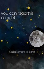 you can read this at night by dolcelatteaddict